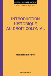 Bernard Durand Introduction historique au droit colonial